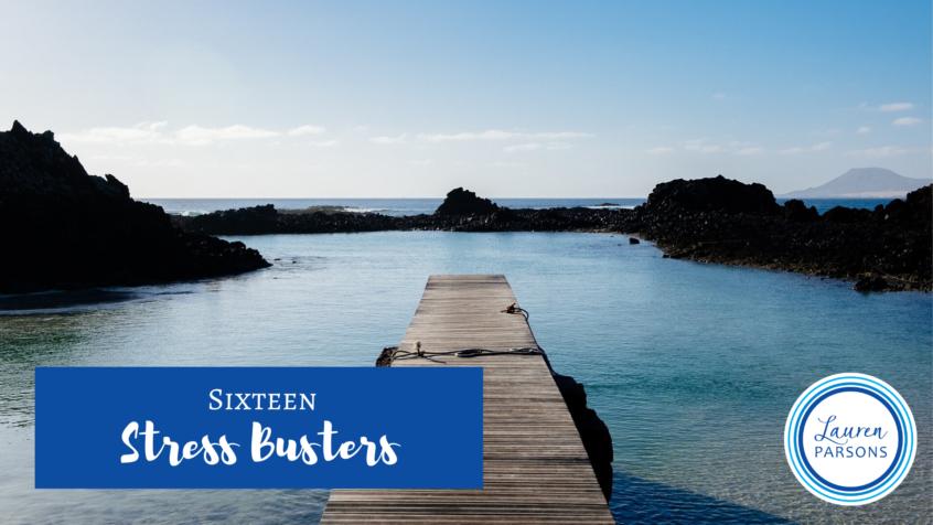 Sixteen Stress Busters - Lauren Parsons Wellbeing