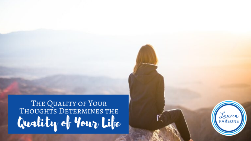 Quality of Your Thoughts - Lauren Parsons Wellbeing