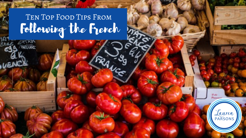 Ten top food tips from following the French - Lauren Parsons (2)