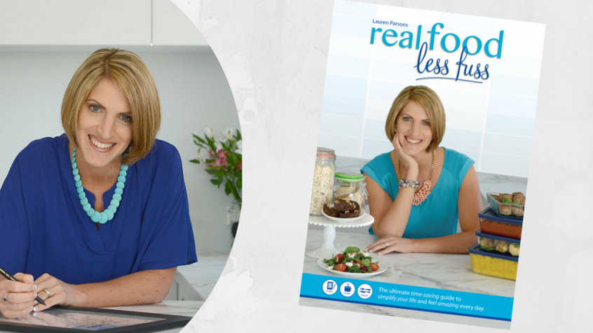 real food less fuss by author and wellbeing specailist - Lauren Parsons