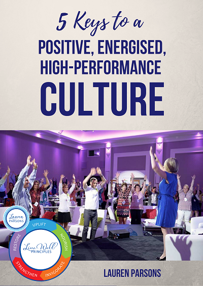 5 Keys to a Positive Energised Peak Performance Culture Lauren Parsons