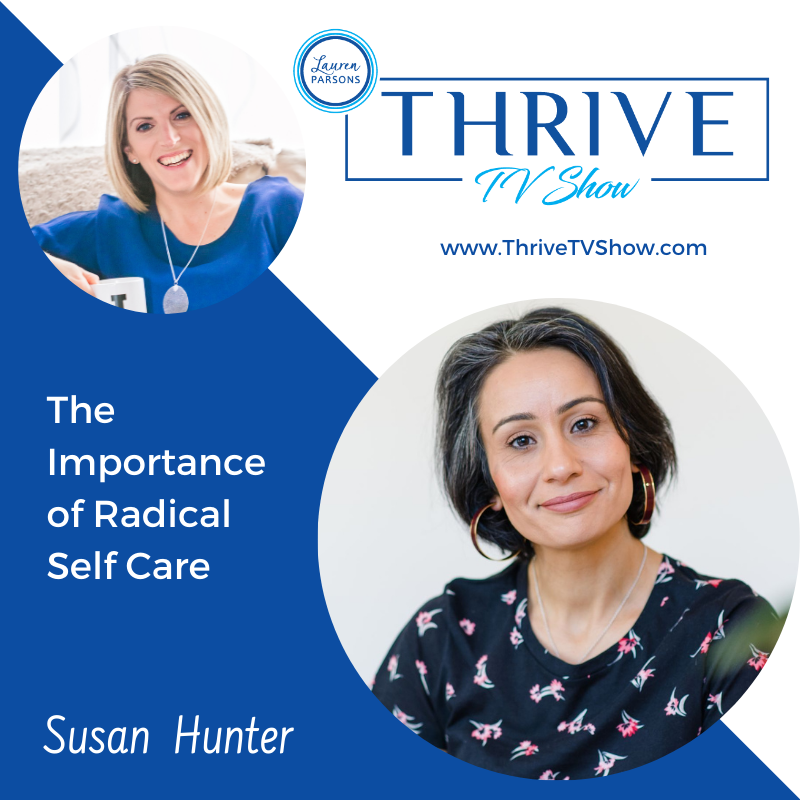 THRIVE TV 045 – The Importance of Radical Self Care with Susan Hunter