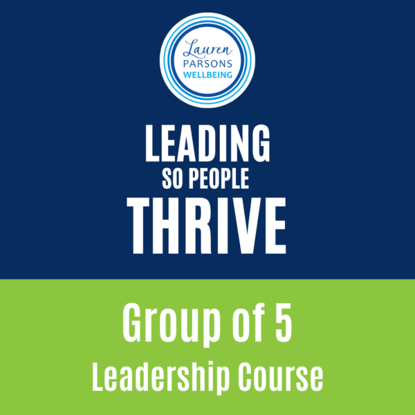 Leading So People Thrive Online Course - Lauren Parsons Product images - group of 5