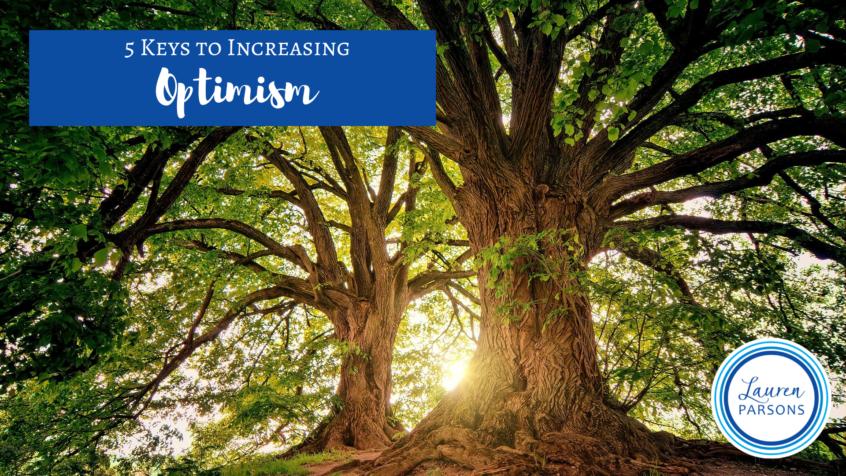 5 Keys to Increasing Optimism